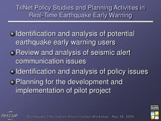TriNet Policy Studies and Planning Activities in Real-Time Earthquake Early Warning