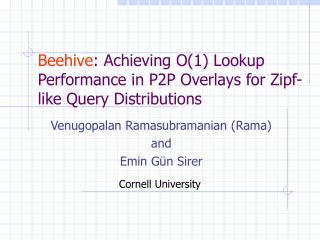 Beehive : Achieving O(1) Lookup Performance in P2P Overlays for Zipf-like Query Distributions