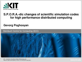 S.P.O.R.A.-dic changes of scientific simulation codes for high performance distributed computing