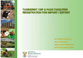 TAXIDERMY / DIP & PACK FACILITIES REGISTRATION FOR IMPORT / EXPORT