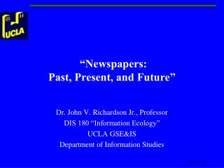 """Newspapers: Past, Present, and Future"""