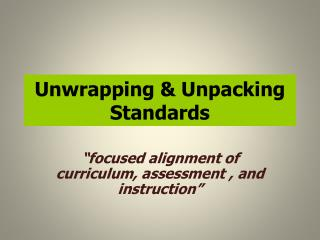 Unwrapping & Unpacking Standards
