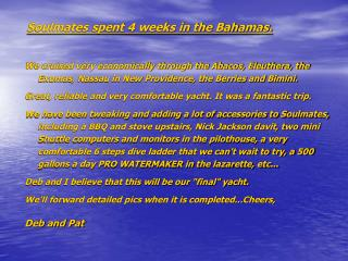 Soulmates spent 4 weeks in the Bahamas.