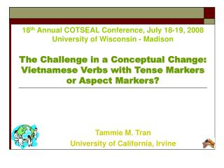 18 th  Annual COTSEAL Conference, July 18-19, 2008  University of Wisconsin - Madison