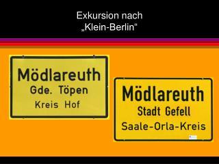 """Exkursion nach  """"Klein-Berlin"""""""
