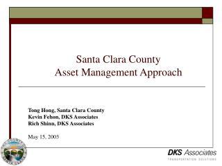 Santa Clara County  Asset Management Approach