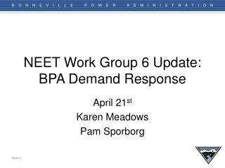 NEET Work Group 6 Update: BPA Demand Response