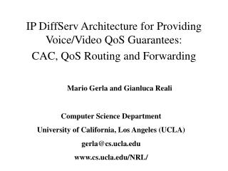 IP DiffServ Architecture for Providing Voice/Video QoS Guarantees: CAC, QoS Routing and Forwarding