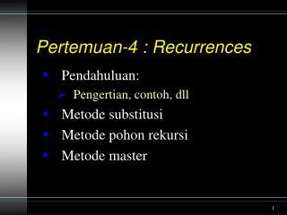 Pertemuan-4 : Recurrences