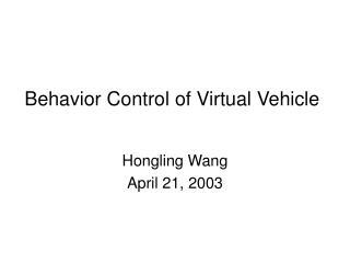 Behavior Control of Virtual Vehicle