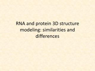 RNA and protein 3D structure modeling: similarities and differences