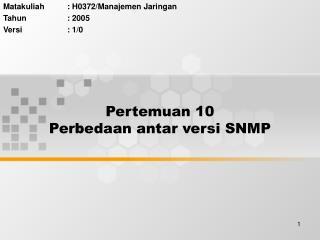 Pertemuan 10 Perbedaan antar versi SNMP