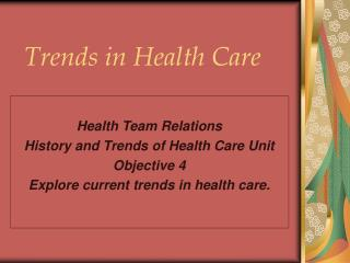 Trends in Health Care