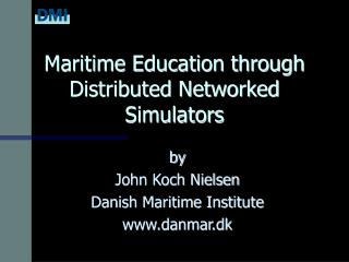 Maritime Education through Distributed Networked Simulators