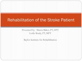 Rehabilitation of the Stroke Patient
