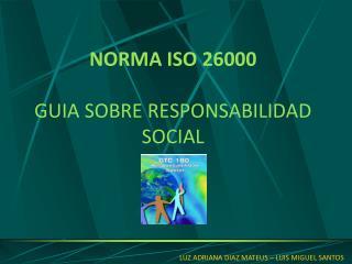 NORMA ISO 26000 GUIA SOBRE RESPONSABILIDAD SOCIAL