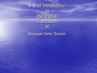 A Brief Introduction  to  the English Curriculum at