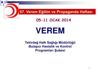 VEREM Tekirdağ Halk Sağlığı Müdürlüğü  Bulaşıcı Hastalık ve Kontrol Programları Şubesi