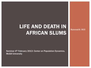 Life and Death in African Slums