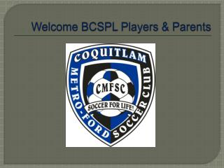 Welcome BCSPL Players  Parents