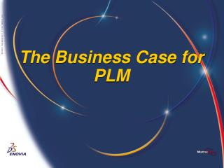 The Business Case for  PLM