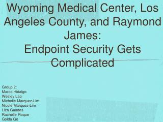 Wyoming Medical Center, Los Angeles County, and Raymond James:  Endpoint Security Gets Complicated