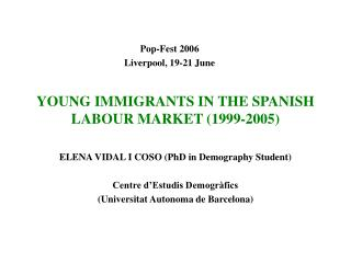 YOUNG IMMIGRANTS IN THE SPANISH LABOUR MARKET 1999-2005