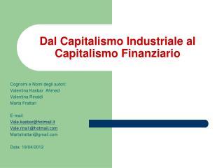 Dal Capitalismo Industriale al Capitalismo Finanziario