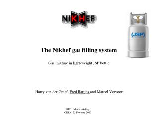 The Nikhef gas filling system Gas mixture in light-weight JSP bottle