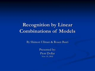 Recognition by Linear Combinations of Models