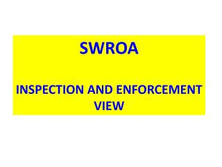 SWROA INSPECTION AND ENFORCEMENT  VIEW