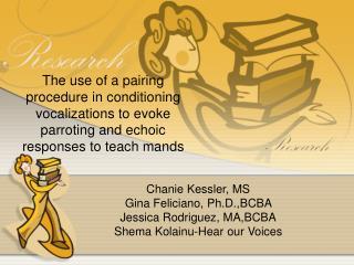 Chanie Kessler, MS  Gina Feliciano, Ph.D.,BCBA  Jessica Rodriguez, MA,BCBA