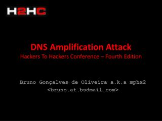 DNS  Amplification Attack Hackers To Hackers  Conference  –  Fourth Edition