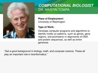 COMPUTATIONAL BIOLOGIST DR. MARTIN TOMPA