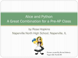 Alice and Python A Great Combination for a Pre-AP Class