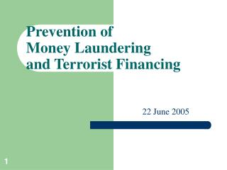 Prevention of  Money Laundering and Terrorist Financing