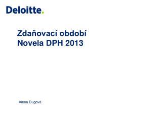 Zdaňovací období  Novela DPH 2013