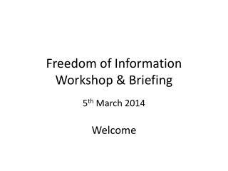 Freedom of Information Workshop & Briefing