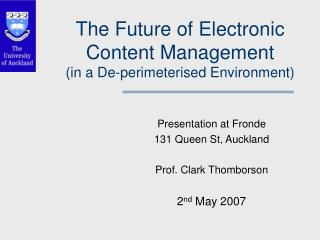 The Future of Electronic Content Management (in a De-perimeterised Environment)