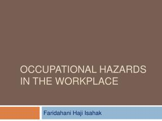 Occupational hazards in the workplace