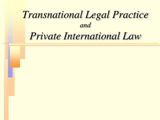 Transnational Legal Practice and Private International Law