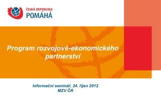 Informační seminář, 24. říjen 2012 MZV ČR