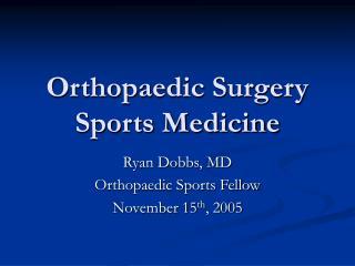 Orthopaedic Surgery Sports Medicine