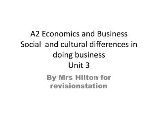 A2 Economics and Business Social  and cultural differences in doing business Unit 3