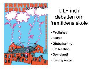 DLF ind i debatten om fremtidens skole