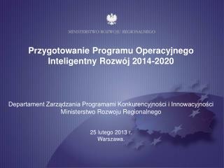 Przygotowanie Programu Operacyjnego Inteligentny Rozw�j 2014-2020