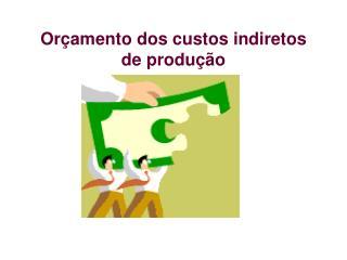 Orçamento dos custos indiretos de produção