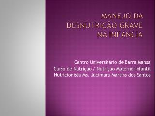 MANEJO DA DESNUTRIÇÃO GRAVE NA INFÂNCIA