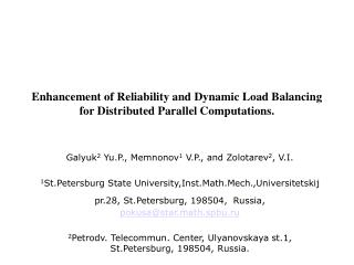 Enhancement of Reliability and Dynamic Load Balancing for Distributed Parallel Computations.