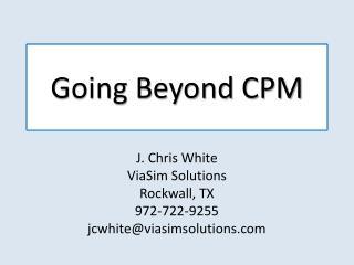 Going Beyond CPM